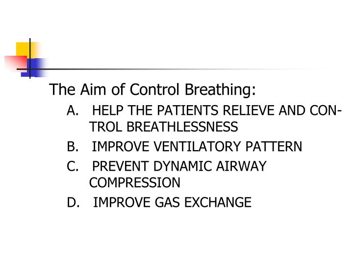 The Aim of Control Breathing: