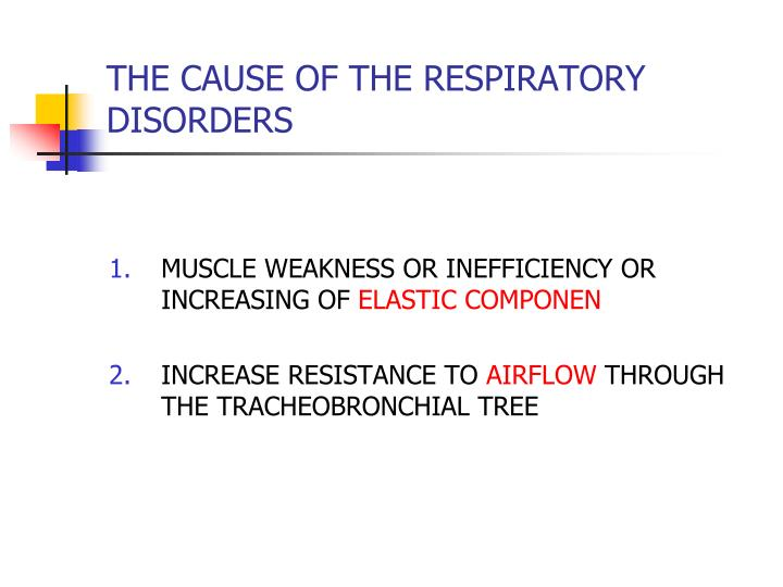 THE CAUSE OF THE RESPIRATORY DISORDERS