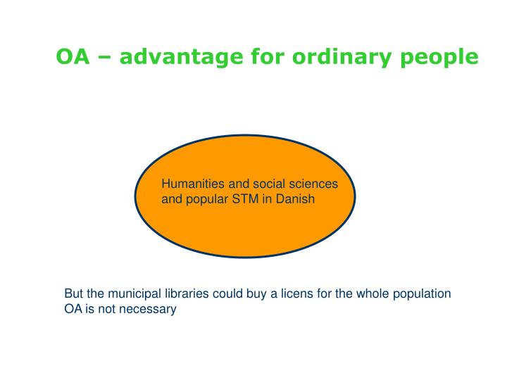 OA – advantage for ordinary people