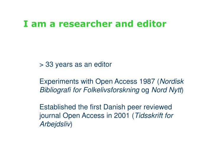 I am a researcher and editor