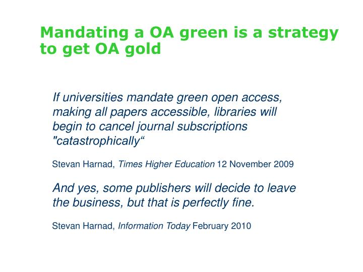 Mandating a OA green is a strategy to get OA gold