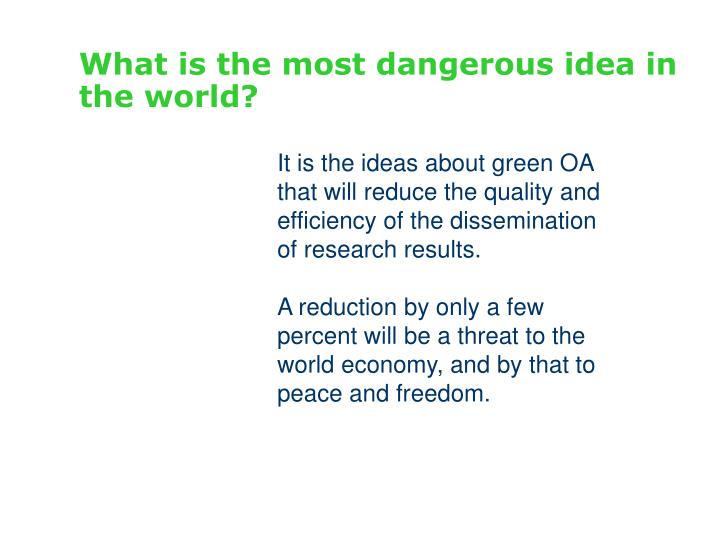 What is the most dangerous idea in the world?