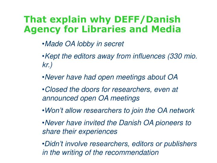 That explain why DEFF/Danish Agency for Libraries and Media