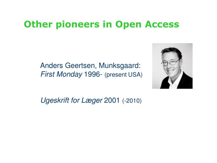 Other pioneers in Open Access