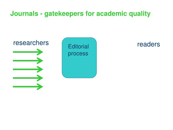 Journals - gatekeepers for academic quality