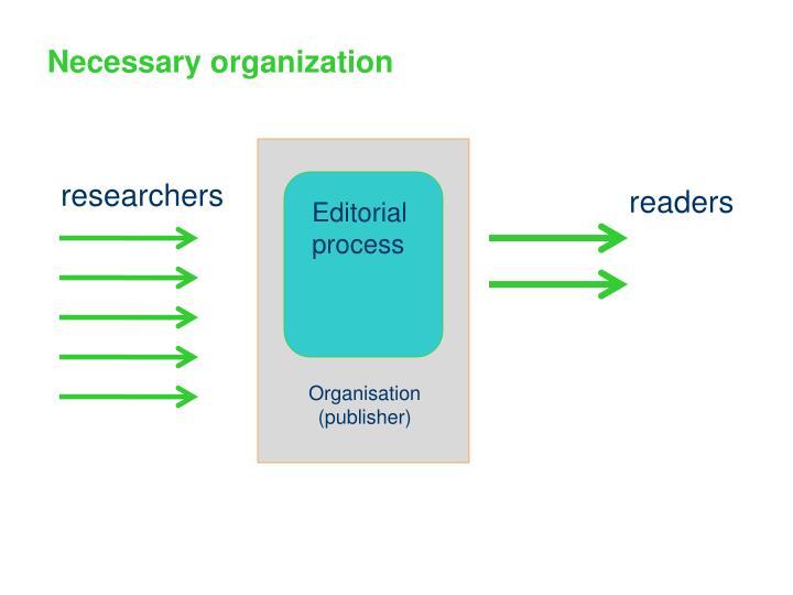 Necessary organization