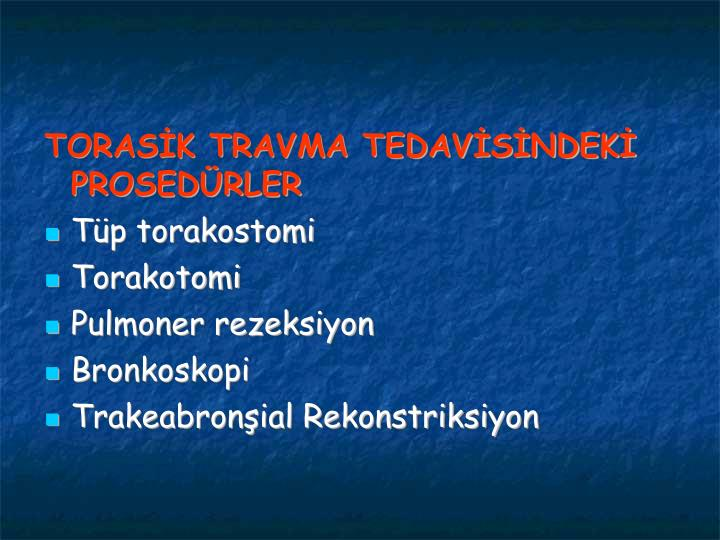 TORASK TRAVMA TEDAVSNDEK PROSEDRLER