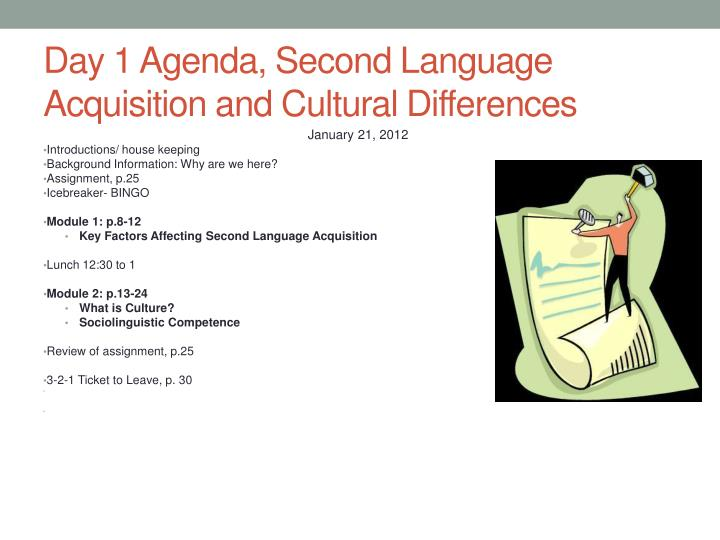 Day 1 Agenda, Second Language Acquisition and Cultural Differences