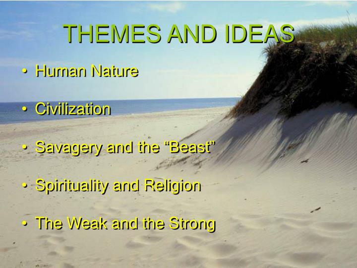 THEMES AND IDEAS