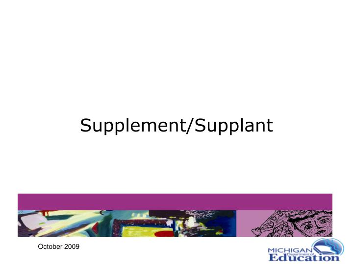 Supplement/Supplant
