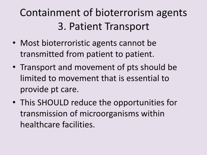 Containment of bioterrorism agents