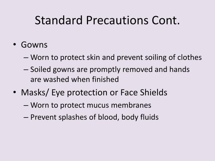 Standard Precautions Cont.