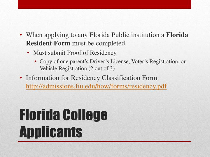 When applying to any Florida Public institution a