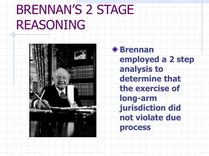 BRENNAN'S 2 STAGE REASONING