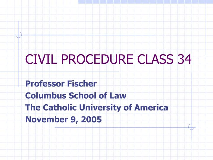 Civil procedure class 34