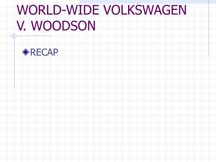 WORLD-WIDE VOLKSWAGEN V. WOODSON