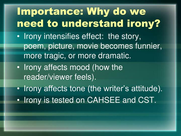 Importance: Why do we need to understand irony?
