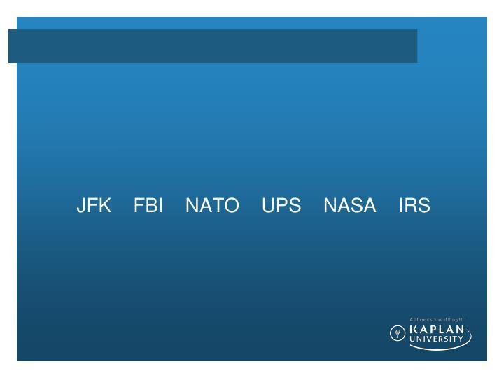JFK    FBI    NATO    UPS    NASA    IRS