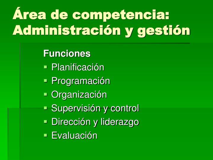 Área de competencia: Administración y gestión