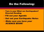do the following