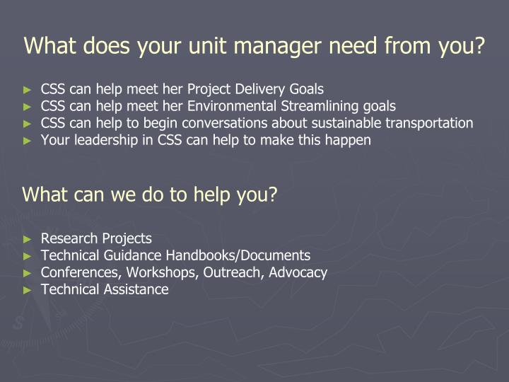 What does your unit manager need from you?