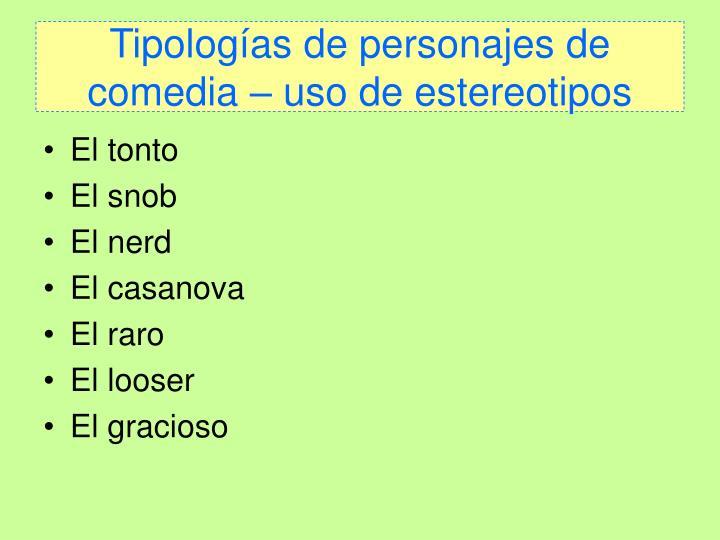 Tipologías de personajes de comedia – uso de estereotipos
