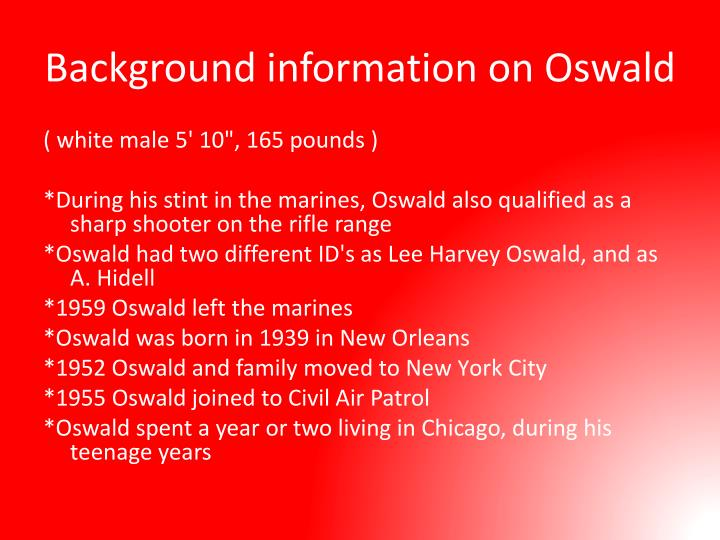 Background information on Oswald