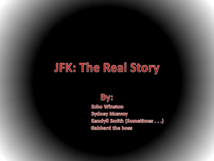 Jfk the real story