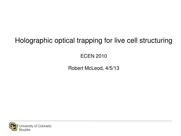 Holographic optical trapping for live cell structuring
