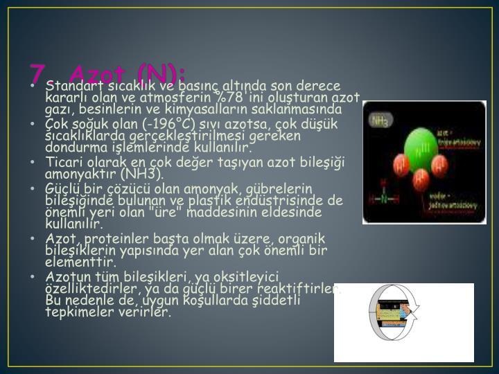 7. Azot (N):