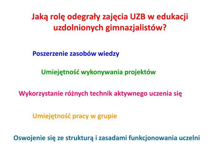 Jaką rolę odegrały zajęcia UZB w edukacji