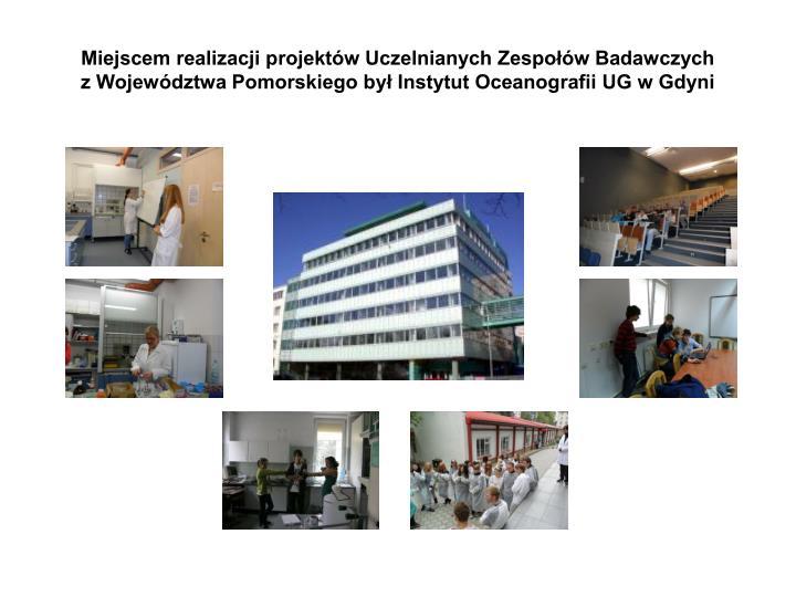 Miejscem realizacji projektów Uczelnianych Zespołów Badawczych