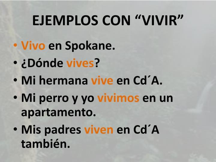 """EJEMPLOS CON """"VIVIR"""""""