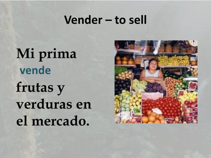 Vender – to sell