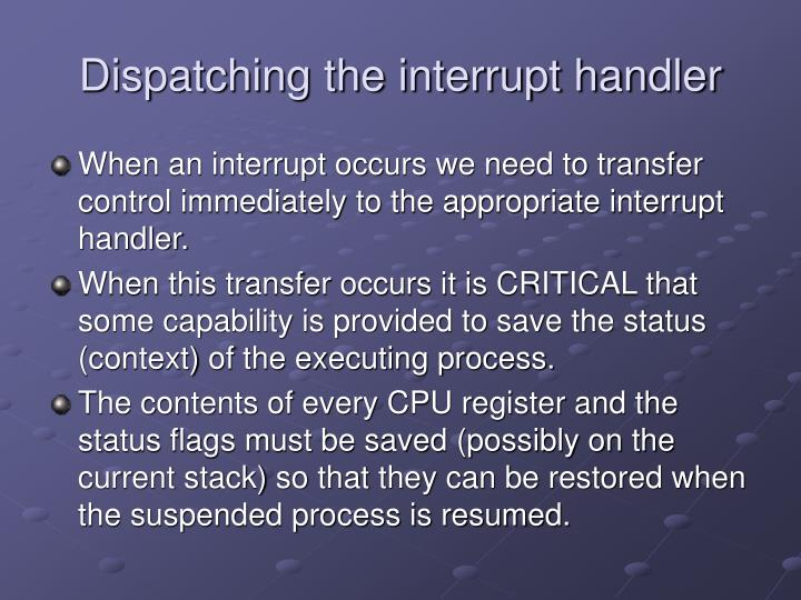 Dispatching the interrupt handler