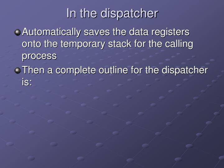 In the dispatcher