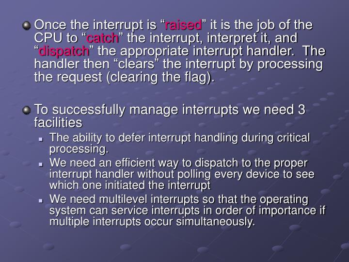 """Once the interrupt is """""""