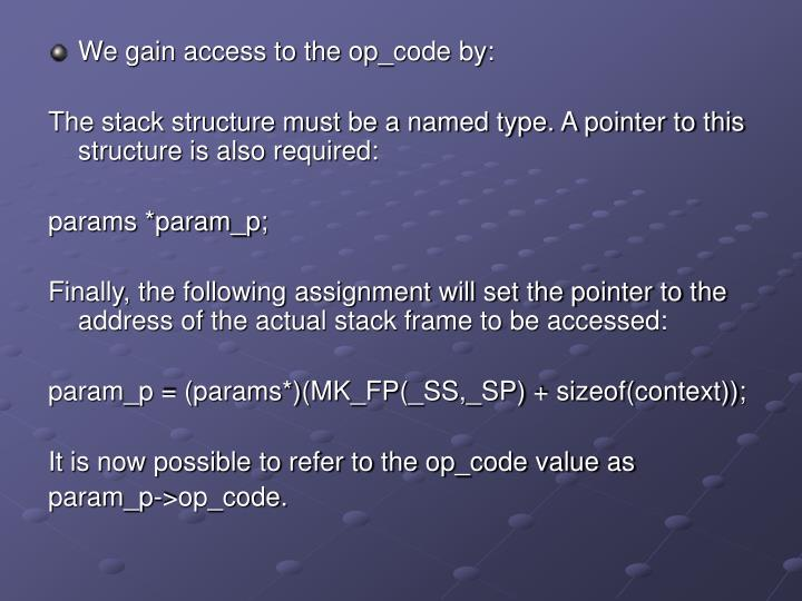 We gain access to the op_code by: