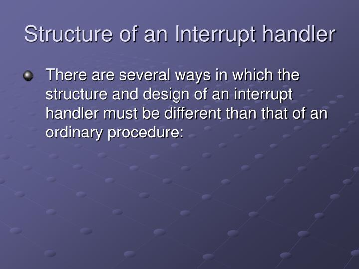 Structure of an Interrupt handler