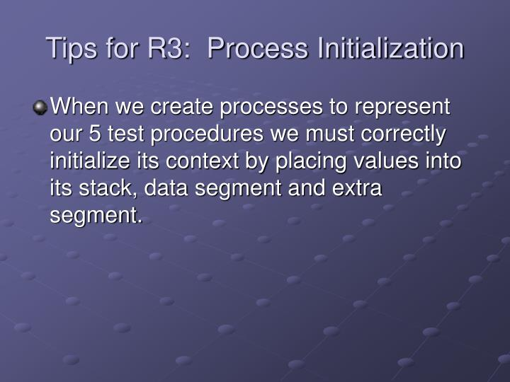 Tips for R3:  Process Initialization