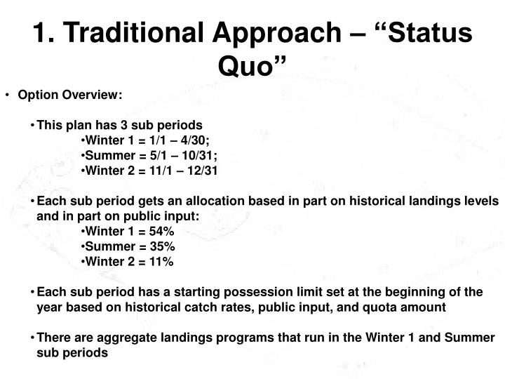 "1. Traditional Approach – ""Status Quo"""