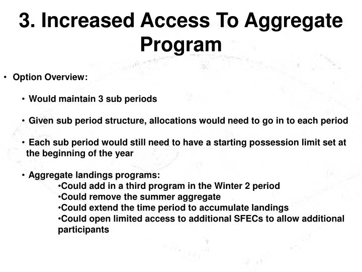 3. Increased Access To Aggregate Program