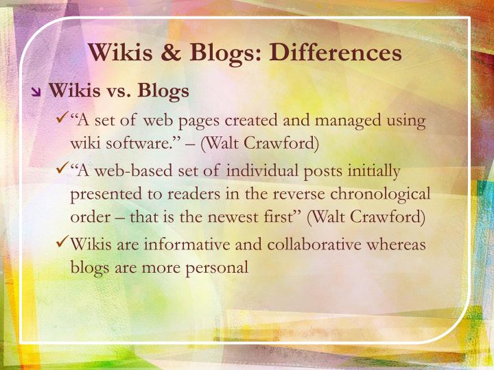 Wikis & Blogs: Differences