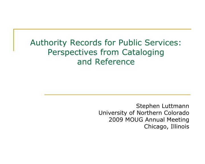 Authority records for public services perspectives from cataloging and reference