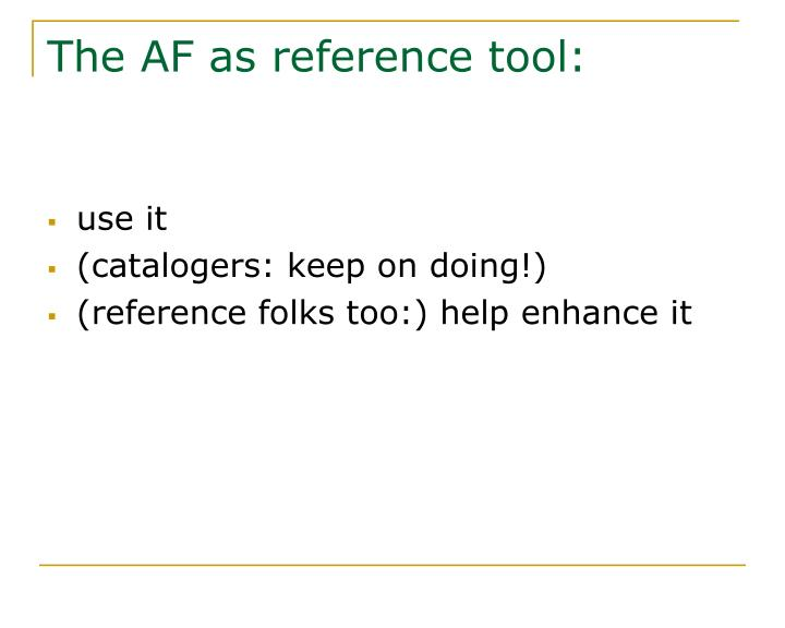 The AF as reference tool: