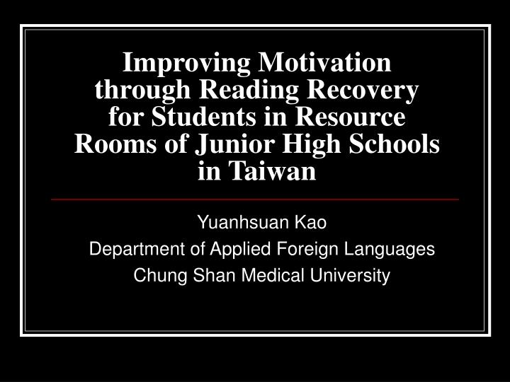 Improving Motivation through Reading Recovery for Students in Resource Rooms of Junior High Schools ...