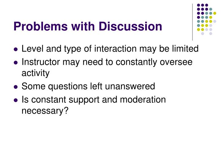 Problems with Discussion
