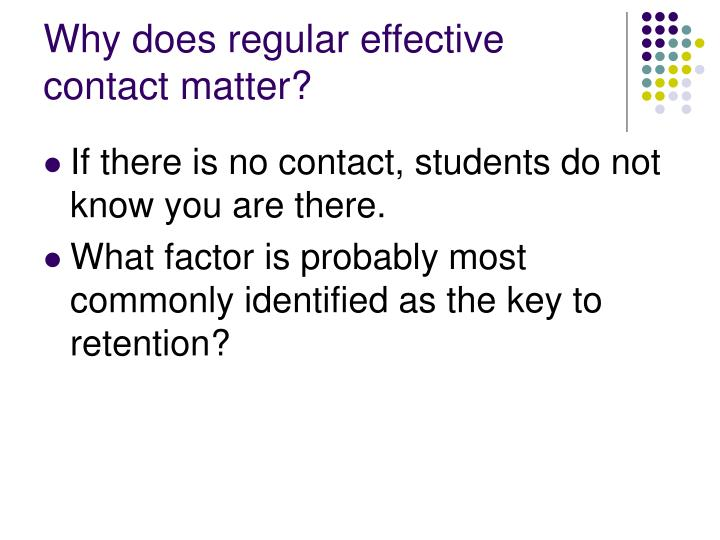 Why does regular effective contact matter?