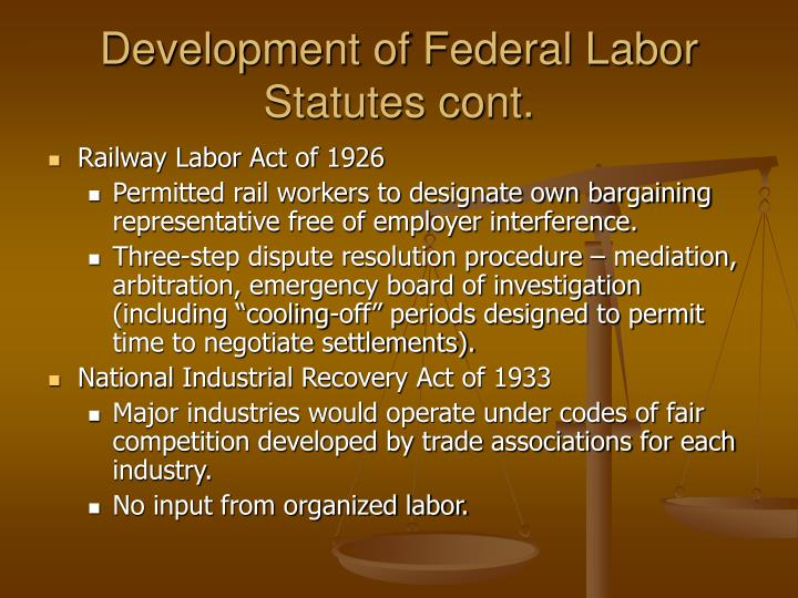 Development of Federal Labor Statutes cont.
