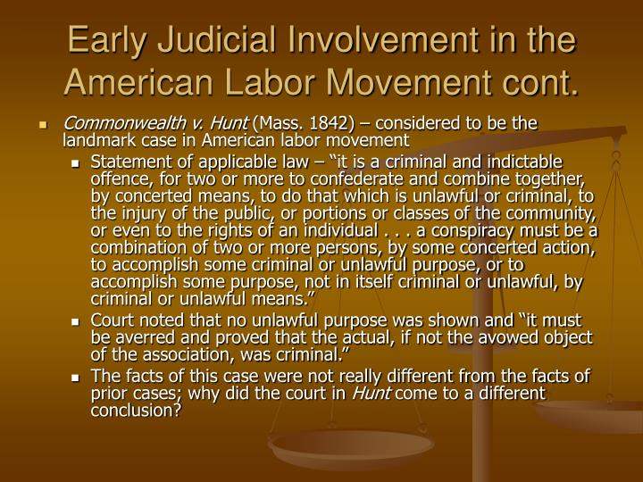Early Judicial Involvement in the American Labor Movement cont.